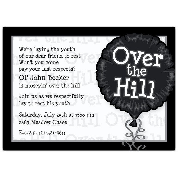 40th Birthday Invitation Wording Over the Hill Birthday Invitations