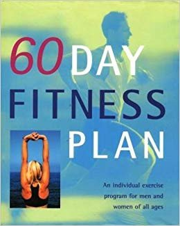 60 Day Workout Plan 60 Day Fitness Plan An Individual Exercise Program for