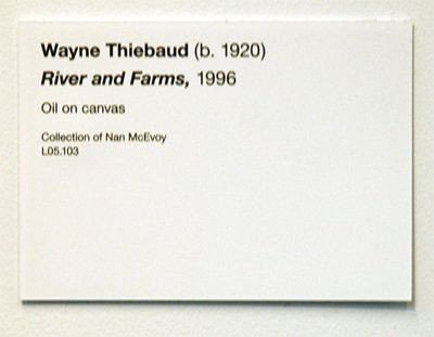 Art Show Label Template Wayne Thiebaud Rivers and Farms De Young Museum