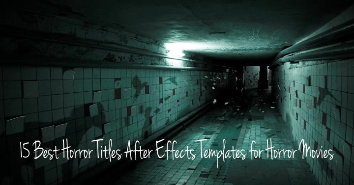 Best after Effects Templates 15 Best Horror Titles after Effects Templates for Horror