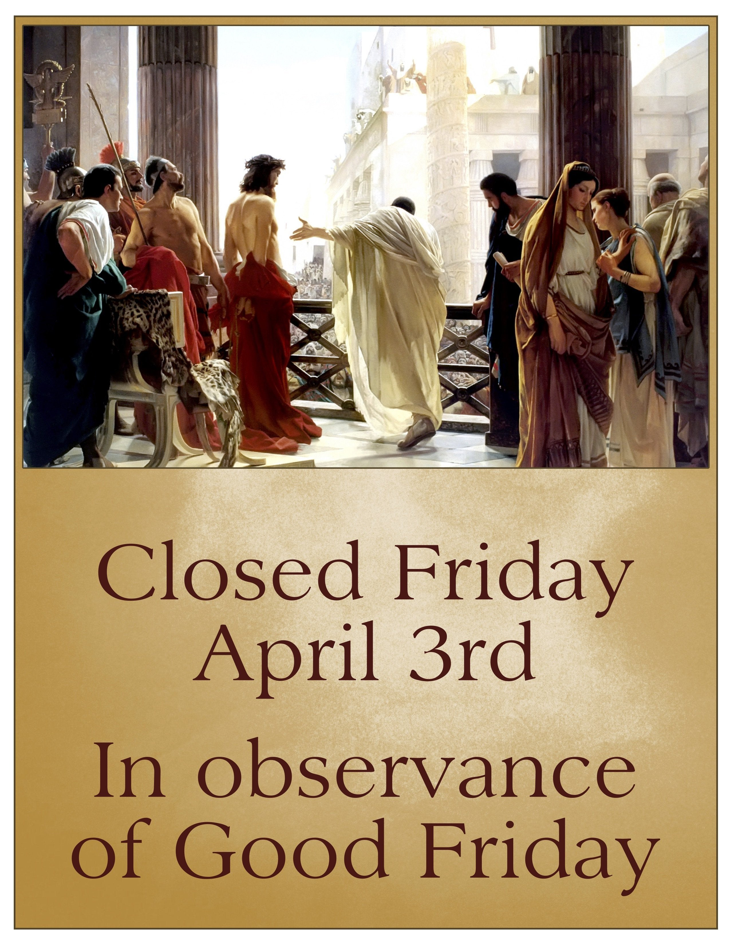 "Closed Good Friday Sign Here S A Lovely ""closed Good Friday"" Sign for Anyone to"