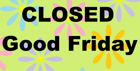 Closed Good Friday Sign News & Specials