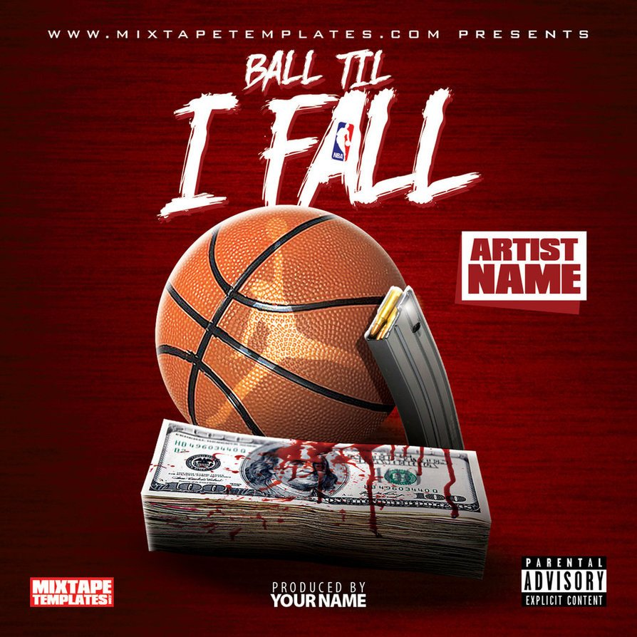 Free Mixtape Cover Templates Ball Til I Fall Mixtape Cover Template by