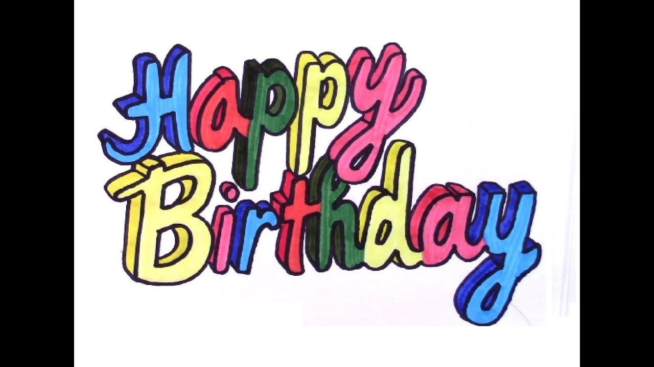 Happy Birthday 3d Image How to Draw Happy Birthday In 3d Colored Letters