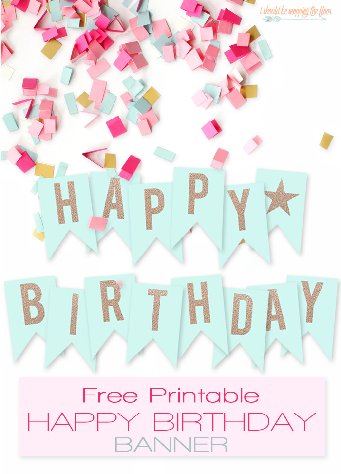 Happy Birthday Sign Template I Should Be Mopping the Floor Free Printable Happy