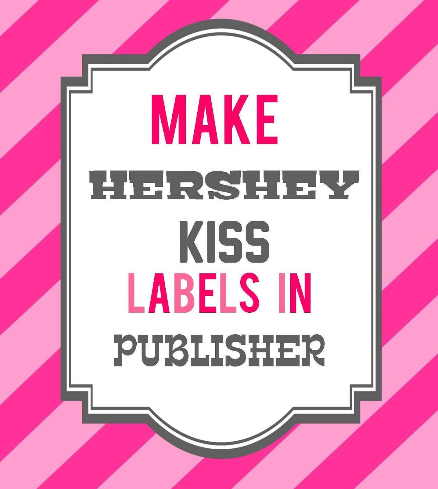 Hershey Kiss Labels Template How to Make Hershey Kiss Labels In Publisher