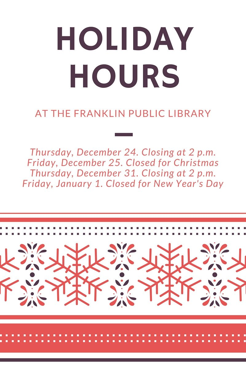 Holiday Closing Notice Template Franklin Matters Franklin Public Library Holiday Hours