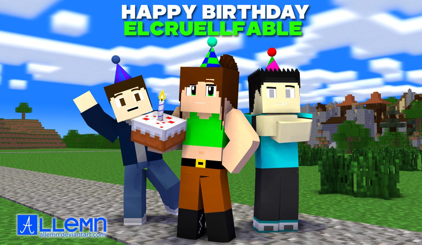 Minecraft Happy Birthday Images Happy Birthday Elcruellfable by Allemn On Deviantart