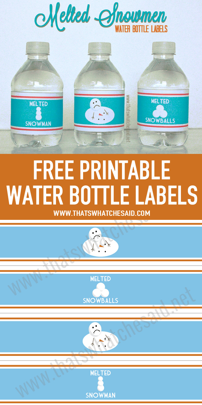 Printable Water Bottle Labels Melted Snowman Water Bottle Labels that S What Che Said