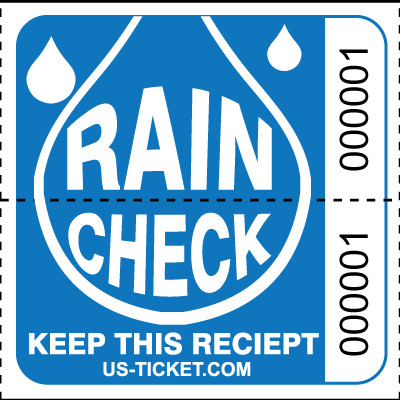 Rain Check Images Rain Check Roll Tickets