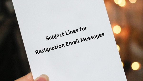 Resignation Letter Subject Line How to Create Subject Lines for Resignation Email Messages