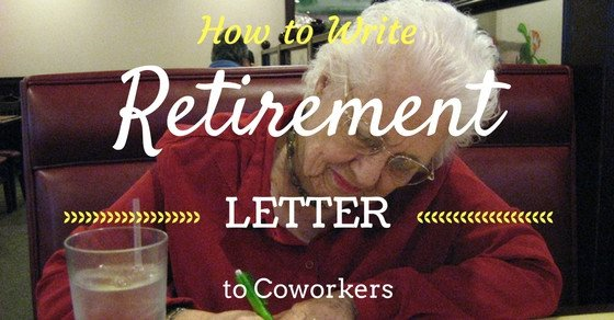Retirement Letter to Coworkers How to Write A Retirement Letter to Coworkers Wisestep
