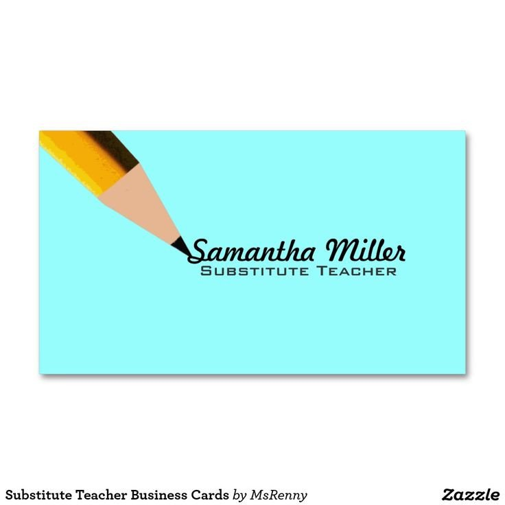 Substitute Teachers Business Cards Substitute Teacher Business Cards Zazzle