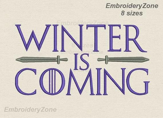 Winter is Coming Font the Phrase Winter is Ing Embroidery Design 8 Sizes