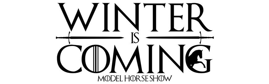 Winter is Coming Font Winter is Ing Model Horse Show Shelbyville Ky